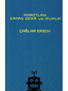 Robotlar, Yapay Zeka ve Hukuk