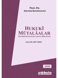 Hukuki Mütalaalar Cilt XV: 2017-2018