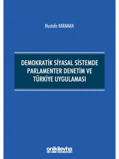 Demokratik Siyasal Sistemde Parlamenter Denetim ve Türkiye Uygulaması