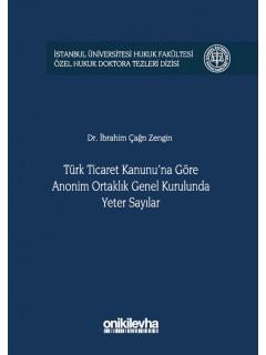 Türk Ticaret Kanunu'na Göre Anonim Ortaklık Genel Kurulunda Yeter Sayılar