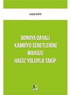 Bonoya Dayalı Kambiyo Senetlerine Mahsus Haciz Yoluyla Takip