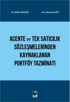 Acente ve Tek Satıcılık Sözleşmelerinden Kaynaklanan Portföy Tazminatı