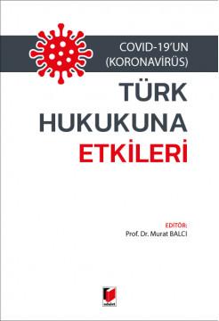 Covid-19'un (Koronavirüs) Türk Hukukuna Etkileri