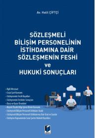 Sözleşmeli Bilişim Personelinin İstihdamına Dair Sözleşmenin Feshi ve Hukuki Sonuçları (Ön Sipariş)