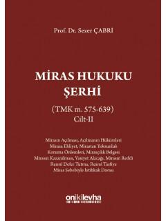 Miras Hukuku Şerhi (TMK m. 575-639) Cilt - II