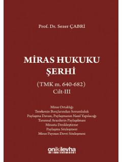 Miras Hukuku Şerhi (TMK m. 640-682) Cilt - III