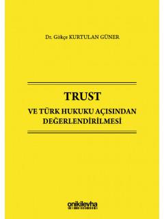 Trust ve Türk Hukuku Açısından Değerlendirilmesi