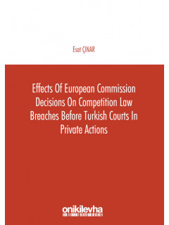 Effects of European Commission Decisions on Competition Law Breaches before Turkish Courts in Private Actions