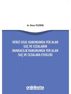 Vergi Usul Kanununda Yer Alan Suç ve Cezaların Bankacılık Kanununda Yer Alan Suç ve Cezalara Etkileri