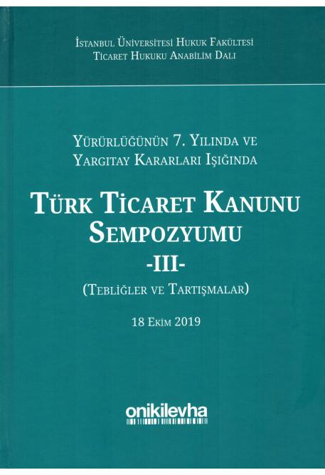 Türk Ticaret Kanunu Sempozyumu -III-