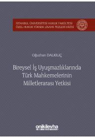 Bireysel İş Uyuşmazlıklarında Türk Mahkemelerinin Milletlerarası Yetkisi
