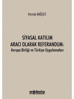 Siyasal Katılım Aracı Olarak Referandum: Avrupa Birliği ve Türkiye Uygulamaları