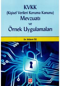 KVKK (Kişisel Verileri Koruma Kanunu) Mevzuatı ve Örnek Uygulamaları