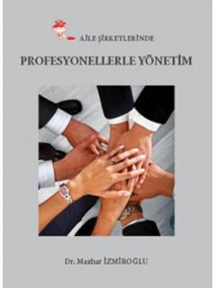Aile Şirketlerinde Profesyonellerle Yönetim
