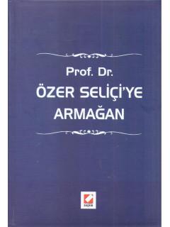 Prof. Dr. Özer Seliçi'ye Armağan