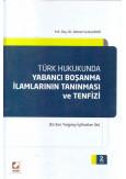 Türk Hukukunda Yabancı Boşanma İlamlarının Tanınması ve Tenfizi