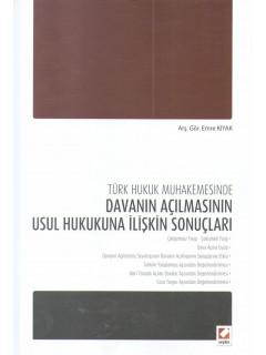 Türk Hukuk Muhakemesinde Davanın Açılmasının Usul Hukukuna İlişkin Sonuçları