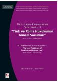 Türk ve Roma Hukukunun Güncel Sorunları
