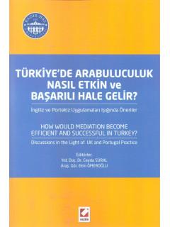 Türkiye'de Arabuluculuk Nasıl Etkin ve Başarılı Hale Gelir?