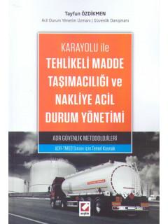 Karayolu ile Tehlikeli Madde Taşımacılığı ve Nakliye Acil Durum Yönetimi