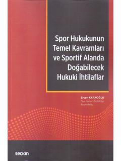Spor Hukukunun Temel Kavramları ve Sportif Alanda Doğabilecek Hukuki İhtilaflar