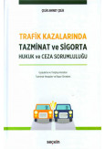 Trafik Kazalarında Tazminat ve Sigorta Hukuk ve Ceza Sorumluluğu