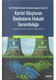 Kartel Oluşturan Bankaların Hukuki Sorumluluğu