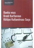 Banka veya Kredi Kartlarının Kötüye Kullanılması Suçu