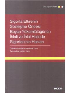 Sigora Ettirenin Sözleşme Öncesi Beyan Yükümlülüğünün İhlali ve İhalal Halince Sigortacının Hakları