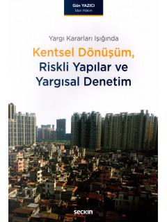 Kentsel Dönüşüm, Riskli Yapılar ve Yargısal Denetim