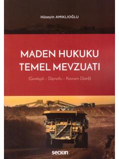 Maden Hukuku Temel Mevzuatı
