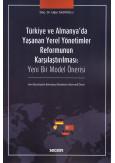 Türkiye ve Almanya'da Yaşanan Yerel Yönetimler Reformunun Karşılaştırılması: Yeni Bir Model Önerisi
