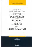 Hukuki Sorumluluk - Tazminat - Sigorta ve Rücu Davaları