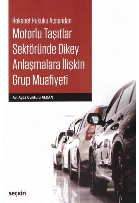Motorlu Taşıtlar Sektöründe Dikey Anlaşmalara İlişkin Grup Muafiyeti