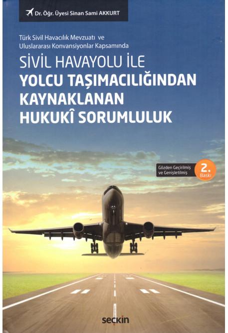 Sivil Havayolu ile Yolcu Taşımacılığından Kaynaklanan Hukuki Sorumluluk