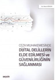 Dijital Delillerin Elde Edilmesi ve Güvenilirliğinin Sağlanması