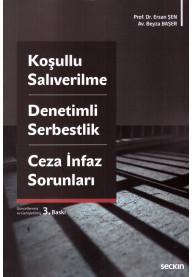 Koşullu Salıverilme Denetimli Serbestlik Ceza İnfaz Sorunları