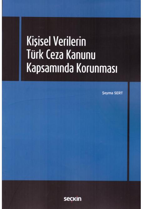 Kişisel Verilerin Türk Ceza Kanunu Kapsamında Korunması