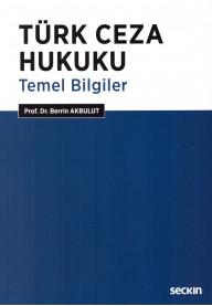 Türk Ceza Hukuku Temel Bilgiler