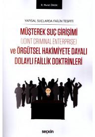 Müşterek Suç Girişimi ve Örgütsel Hakimiyete Dayalı Dolaylı Faillik Doktrinleri