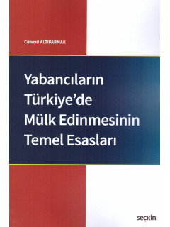 Yabancıların Türkiye'de Mülk Edinmesinin Temel Esasları