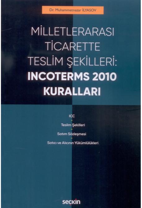 Milletlerarası Ticarette Teslim Şekilleri: Incoterms 2010 Kuralları
