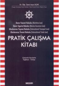 Deniz Ticaret Hukuku, Deniz Sigorta Hukuku, Uluslararası Taşıma Hukuku, Uluslararası Ticaret Hukuku Pratik Çalışma Kitabı