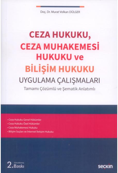 Ceza Hukuku, Ceza Muhakemesi Hukuku ve Bilişim Hukuku Uygulama Çalışmaları