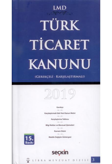 Türk Ticaret Kanunu (Gerekçeli - Karşılaştırmalı) 2019