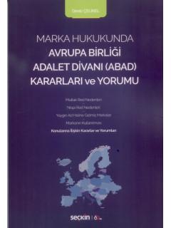 Marka Hukukunda Avrupa Birliği Adalet Divanı (ABAD) Kararları ve Yorumu