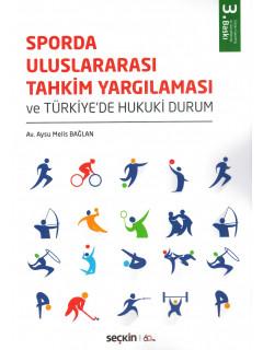 Sporda Uluslararası Tahkim Yargılaması ve Türkiye'de Hukuki Durum