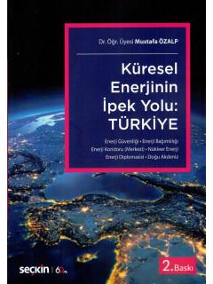 Küresel Enerjinin İpek Yolu: Türkiye