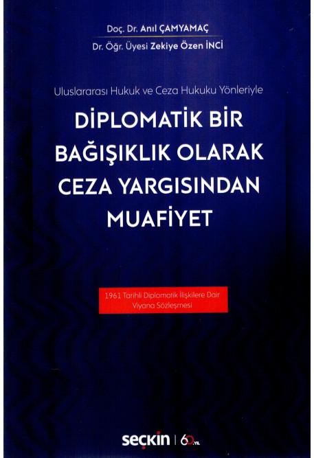 Diplomatik Bir Bağışıklık Olarak Ceza Yargısından Muafiyet