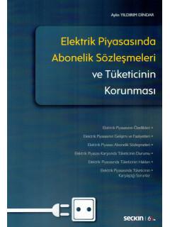 Elektrik Piyasasında Abonelik Sözleşmeleri ve Tüketicinin Korunması